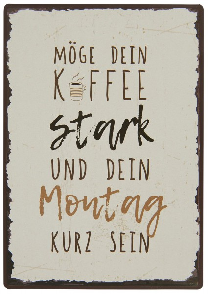 "Ib Laursen Metallschild ""Möge Dein Kaffee..."""